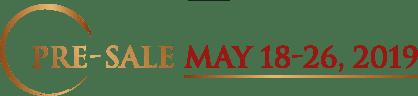 Presale MAY 18 - 26, 2019